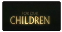 Video - For our Children